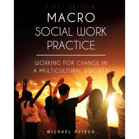 Macro Social Work Practice : Working for Change in a Multicultural (The Change Process In Social Work Practice)