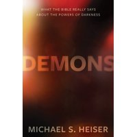 Demons: What the Bible Really Says about the Powers of Darkness (Hardcover)