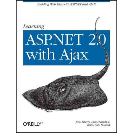 Learning Asp Net 2 0 With Ajax  A Practical Hands On Guide