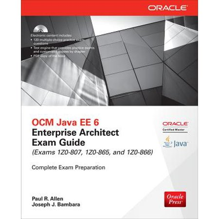 Ocm Java Ee 6 Enterprise Architect Exam Guide (Exams 1z0-807, 1z0-865 & 1z0-866) ()