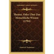 Theatet, Oder Uber Das Menschliche Wissen (1794) (Paperback)