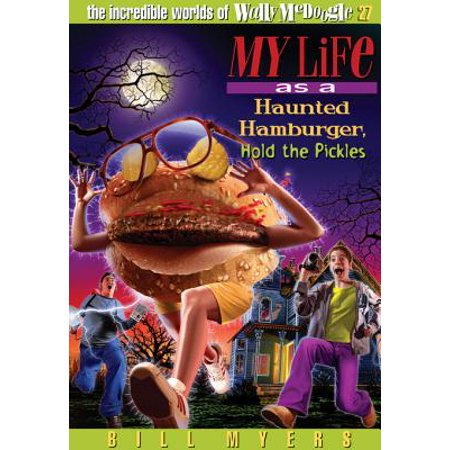 My Life as a Haunted Hamburger, Hold the Pickles - (The Life And Adventures Of A Haunted Convict)