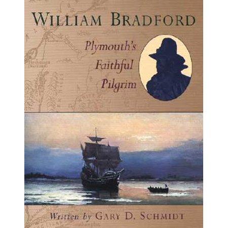 William Bradford : Plymouth's Faithful Pilgrim