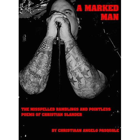 Short Christian Halloween Poems (A MARKED MAN The Misspelled Ramblings and Pointless Poems of Christian Slander -)
