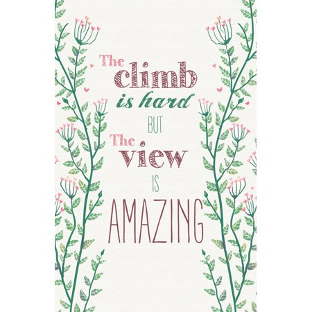 Green Floral Vine - The Climb Is Hard But The View Is Amazing Quote Purple Green Pink Floral Flower Vines Design Motivational Inspirationa