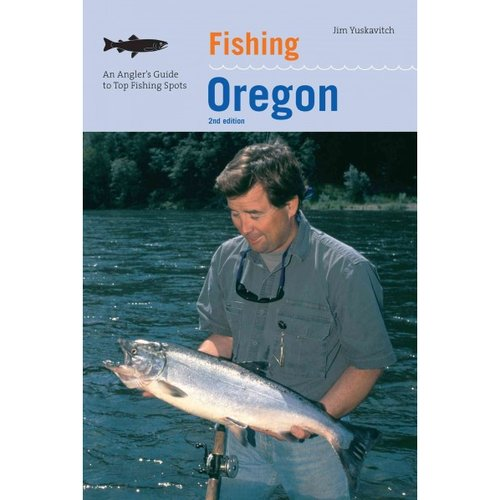 Fishing Oregon: An Angler's Guide to Top Fishing Spots