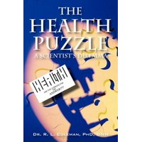 The Health Puzzle : A Scientist's Dilemma