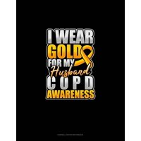 Cornell Notes Notebook: I Wear Gold For My Husband COPD Awareness: Cornell Notes Notebook (Paperback)