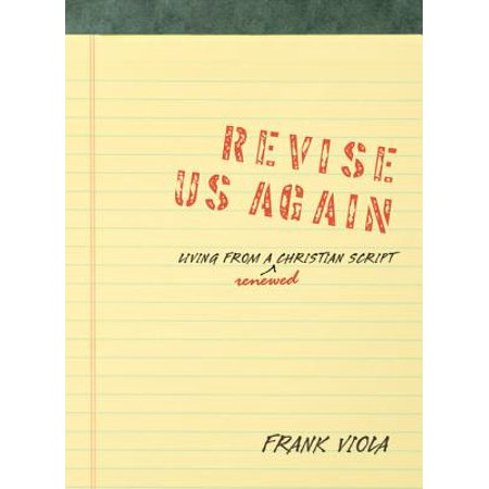 Revise Us Again: Living from a Renewed Christian Script -