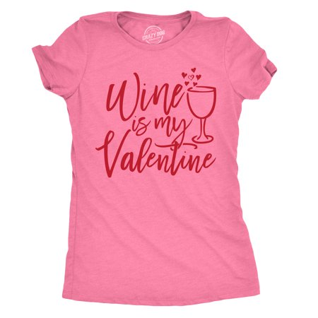 Womens Wine Is My Valentine Tshirt Funny Valentines Day Drinking Tee For Ladies (Valentine Drinks)