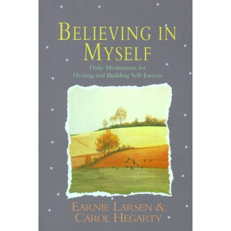 Believing In Myself : Self Esteem Daily Meditations ()