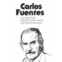 Carlos Fuentes : A Critical View
