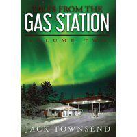 Tales from the Gas Station: Tales from the Gas Station: Volume Two (Hardcover)