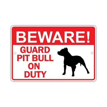 - Beware! Guard Pit Bull Dog On Duty Owner Novelty Aluminum 8