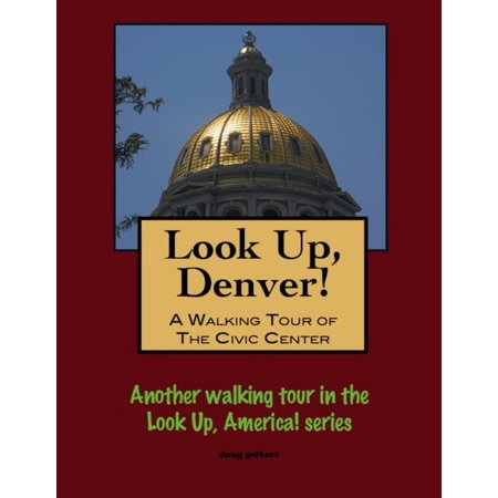 Look Up, Denver! A Walking Tour of the Civic Center - (Look Center)