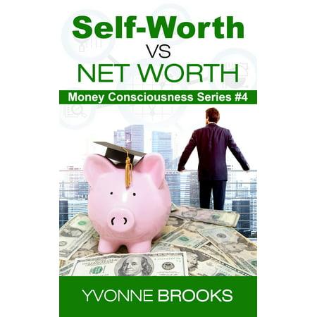 Self-Worth vs Net Worth: Money Consciousness Series #4 - eBook - Superman Net Worth