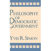 Philosophy of Democratic Government (Hardcover)
