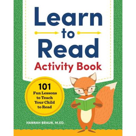 Learn to Read Activity Book : 101 Fun Lessons to Teach Your Child to Read