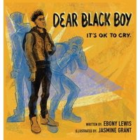 Dear Black Boy: It's Ok to Cry (Hardcover)