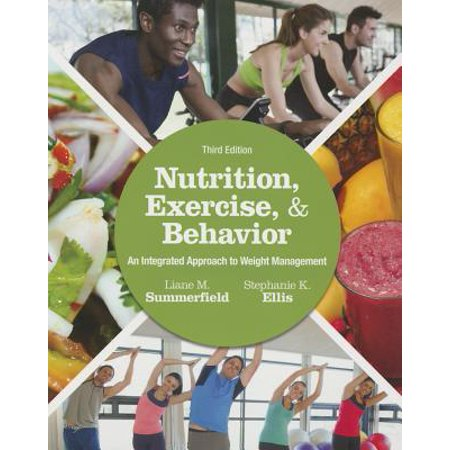 Nutrition, Exercise, and Behavior : An Integrated Approach to Weight (Strategic Management An Integrated Approach 10th Edition)