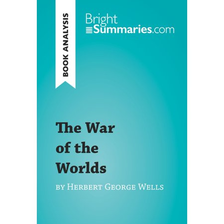 The War of the Worlds by Herbert George Wells (Book Analysis) -