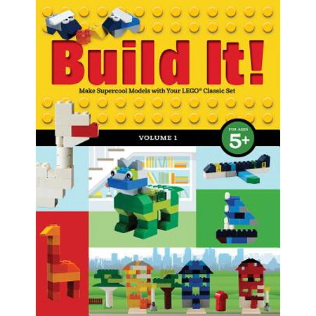 (Build It! Volume 1 : Make Supercool Models with Your Lego(r) Classic Set)