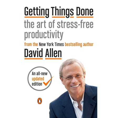 Getting Things Done : The Art of Stress-Free - Productivity Center