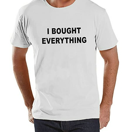 Custom Party Shop Men's I Bought Everything Black Friday T-Shirt Small White