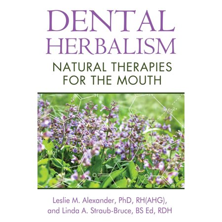 Dental Therapy (Dental Herbalism : Natural Therapies for the Mouth)