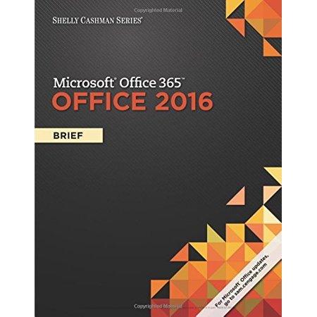 Shelly Cashman Microsoft Office 365 & Office 2016: Brief by Steven (Microsoft Office 2003 Brief)