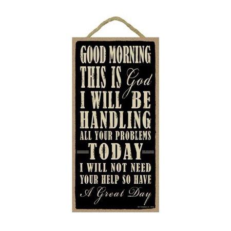 GOOD MORNING THIS IS GOD, HANDLING PROBLEMS Primitive Wood Hanging Sign 5
