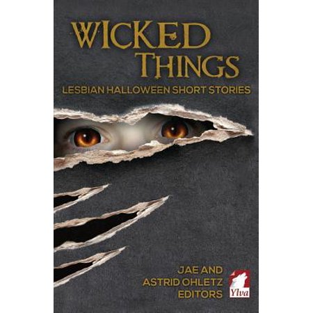 Wicked Things : Lesbian Halloween Short Stories - G-a-y Halloween London