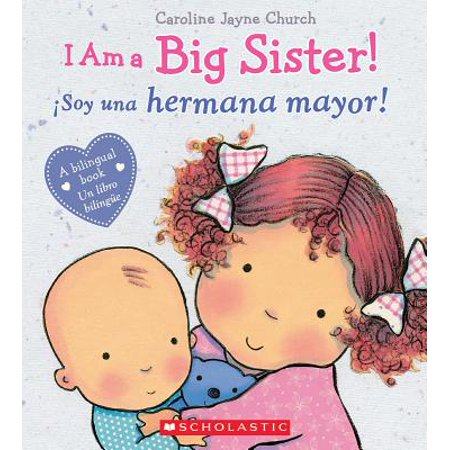 I Am a Big Sister! / Ísoy Una Hermana Mayor!