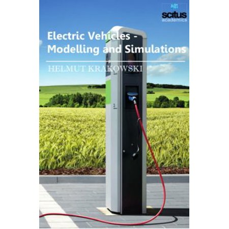 Electric Vehicles: Modelling and Simulations