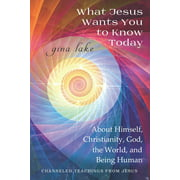What Jesus Wants You to Know Today: About Himself, Christianity, God, the World, and Being Human (Paperback)