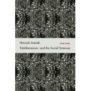 Hannah Arendt, Totalitarianism, and the Social Sciences - eBook