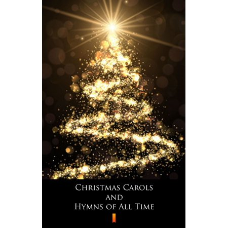 Christmas Carols and Hymns of All Time - eBook ()