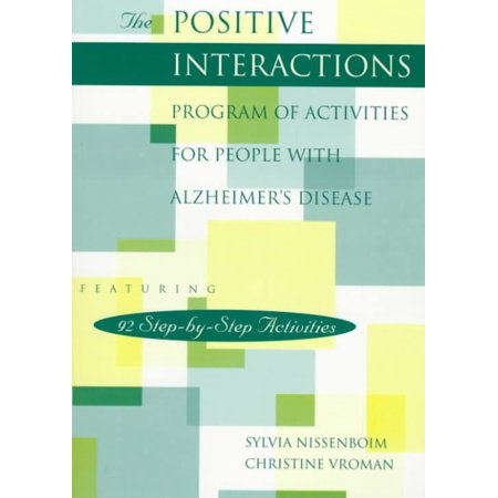 The Positive Interactions Program Of Activities For People With Alzheimers Disease
