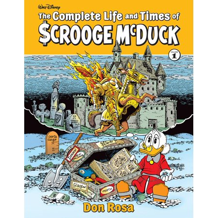The Complete Life and Times of Scrooge McDuck Volume (The Life And Times Of Scrooge Mcduck)