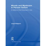 Morals and Mysticism in Persian Sufism - eBook