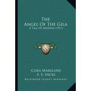 The Angel of the Gila : A Tale of Arizona (1911)