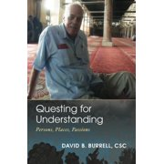 Questing for Understanding: Persons, Places, Passions