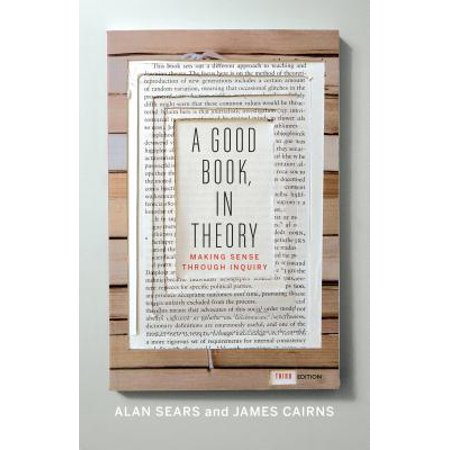A Good Book, in Theory : Making Sense Through Inquiry, Third