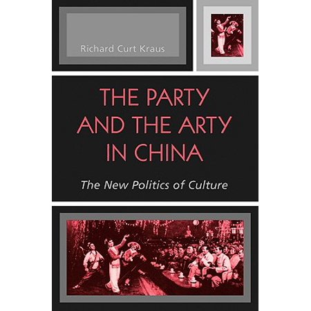 The Party and the Arty in China : The New Politics of Culture