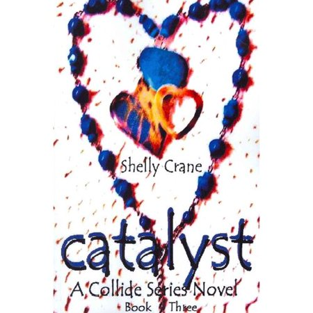 Catalyst  A Collide Novel  Book Three