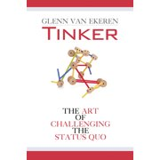 Tinker : The Art of Challenging the Status Quo