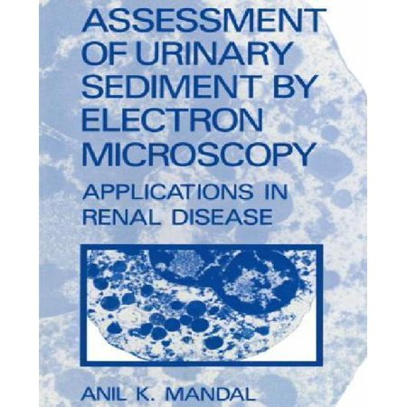 Assessment Of Urinary Sediment By Electron Microscopy  Applications In Renal Disease  Softcover Reprint Of The Origi