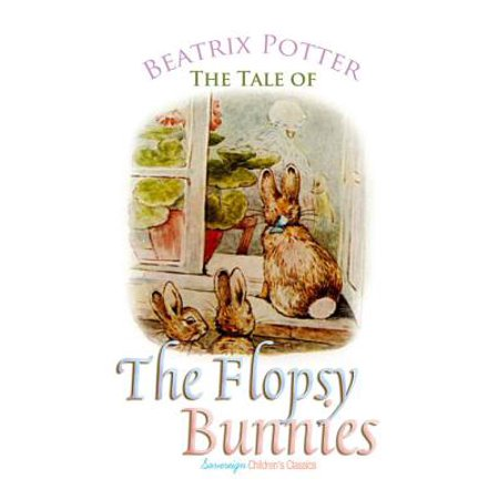 The Tale of the Flopsy Bunnies - eBook