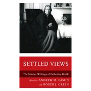 Settled Views : The Shorter Writings of Catherine Booth