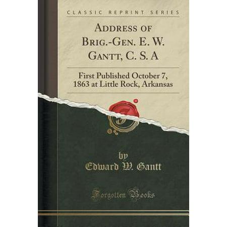 Address of Brig.-Gen. E. W. Gantt, C. S. a : First Published October 7, 1863 at Little Rock, Arkansas (Classic Reprint)